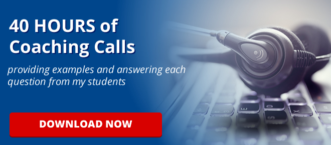 40 HOURS of Coaching Calls providing examples and answering each question from my students